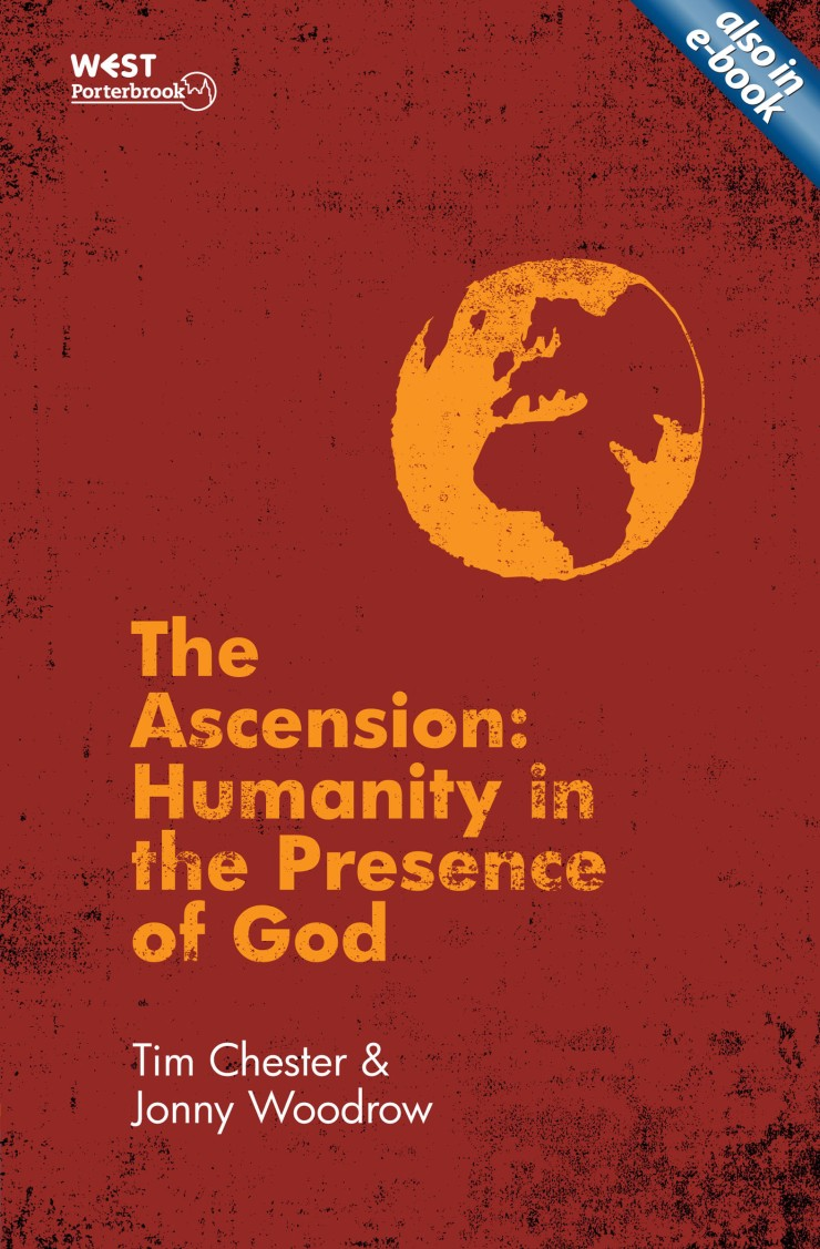 'The Ascension: Humanity in the Presence of God', by Tim Chester and Jonny Woodrow.