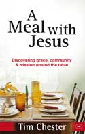 Tim Chester, A Meal with Jesus, meals, covenants, eating, church, fellowship